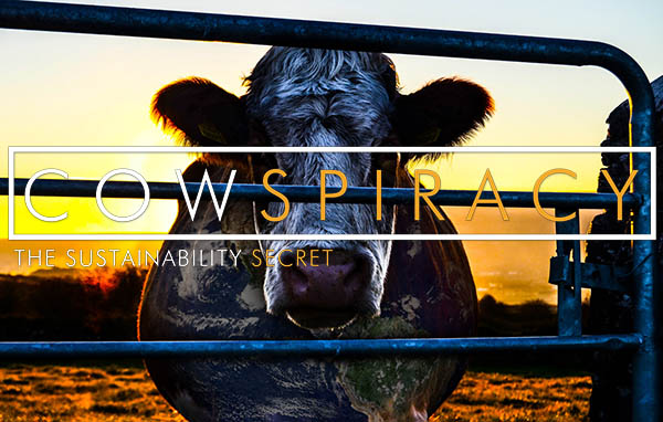Cowspiracy - You cannot call yourself an environmentalist and support animal agriculture (6/6)